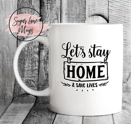 Lets Stay Home and Save Lives NHS Mug