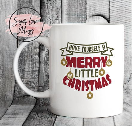 Have Yourself a Merry Little Christmas Mug