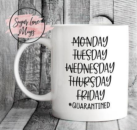 Monday-Friday Quarantined Mug