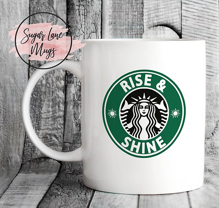 Rise and Shine Starbucks Style Mug