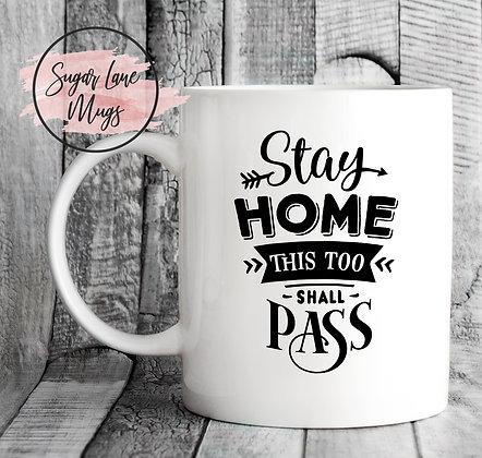 Stay Home This Too Shall Pass NHS Mug