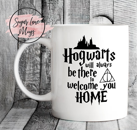 Hogwarts Will Always Be There To Welcome You Home Mug