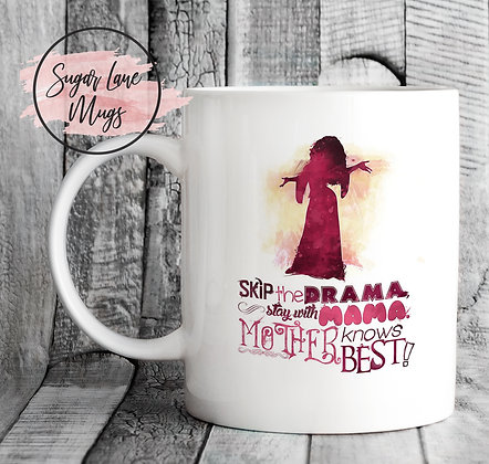 Skip The Drama, Stay with Mama Mother Knows Best Mug