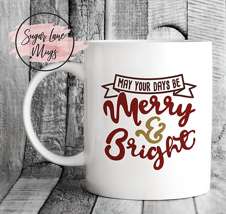 May Your Days Be Merry and Bright Christmas Mug