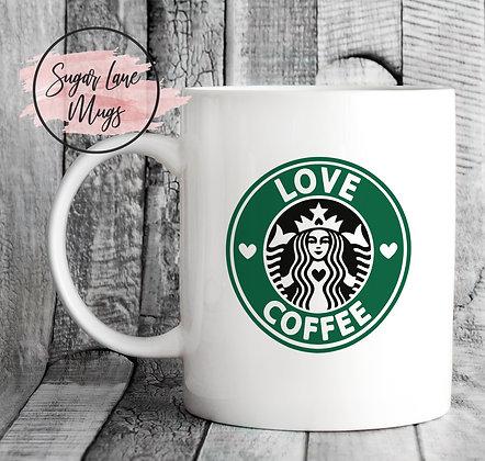 Love Coffee Starbucks Style Mug
