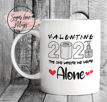 Valentine 2021 The One Where We Were Alone Friends Mug