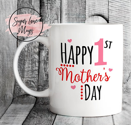 Happy 1st Mothers Day Mug