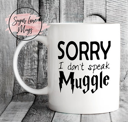 Sorry I Dont Speak Muggle Harry Potter Mug