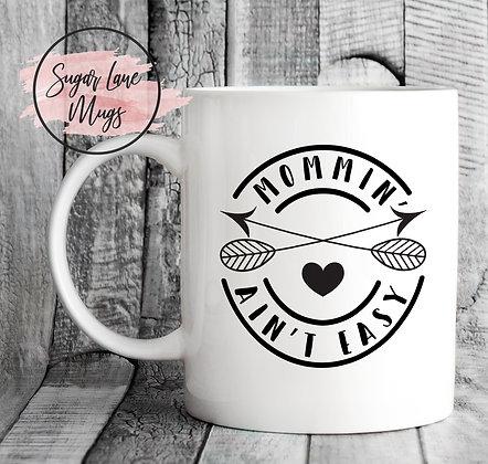 Mommin Aint Easy Mothers Day Mug
