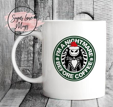 Im a Nightmare Before Coffee Starbucks Style Mug