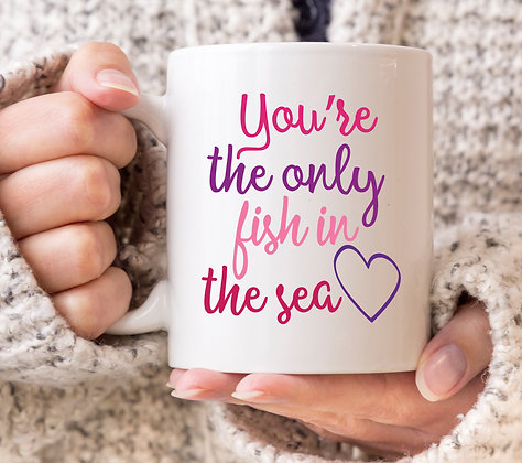 You're The Only Fish in The Sea Valentines Mug