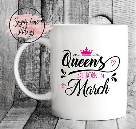 Queens Are Born in March Mug