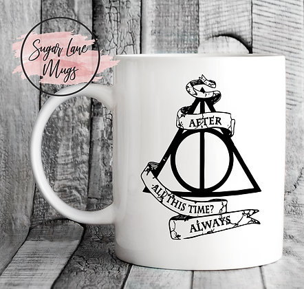 After All This time Always Harry Potter Mug