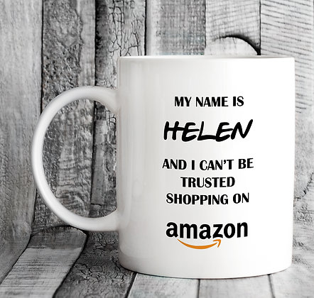 Personalised My Name Is and I Can't Be Trusted Shopping on Amazon Mug
