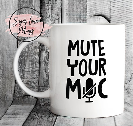 Mute Your Mic Funny Office Teams Zoom Skype Mug