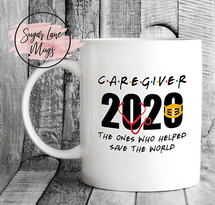 Caregiver 2020 The Ones Who Helped Save The World Mug