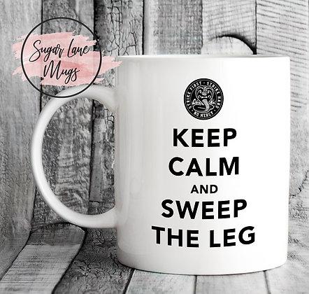Keep Calm and Sweep The Leg Cobra Kai Mug