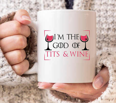 I'm the God of Tits and Wine Game of Thrones Mug