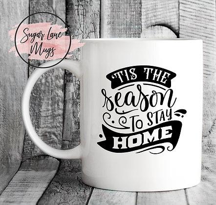 Tis The Season to Stay at Home NHS Mug