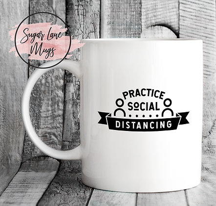 Practice Social Distancing Mug