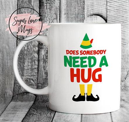 Does Somebody Need a Hug Elf Quote Mug