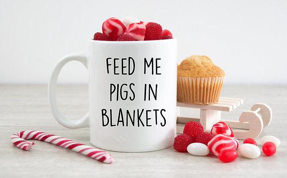 Feed Me Pigs In Blankets Mug