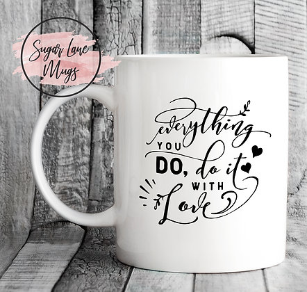 Anything You Do, Do It with Love Inspirational Mug