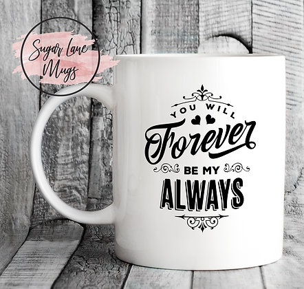 You Will Forever Be My Always Wedding Mug