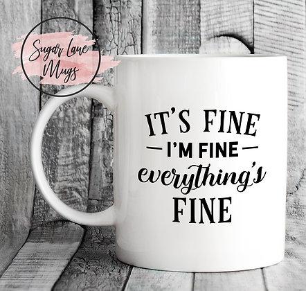 Its Fine, Im Fine, Everythings Fine Mug
