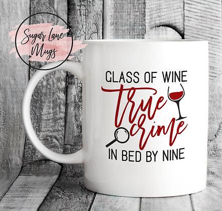 Glass of Wine True Crime In Bed by Nine Mug