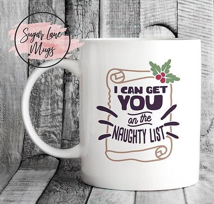 I Can Get You on The Naughty List Christmas Mug
