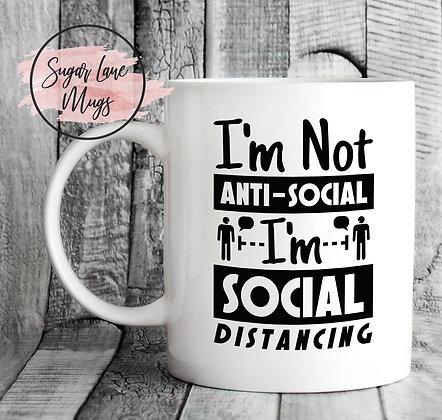 Im Not Anti Social Im Social Distancing Mug