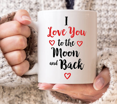 I Love You To The Moon and Back Valentines Mug