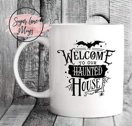 Welcome To Our Haunted House Halloween Mug