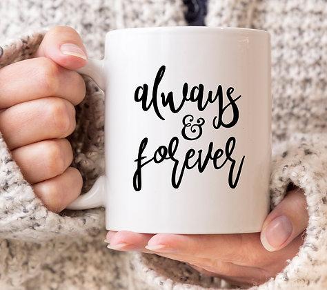 Always and Forever Wedding Engagement Mug