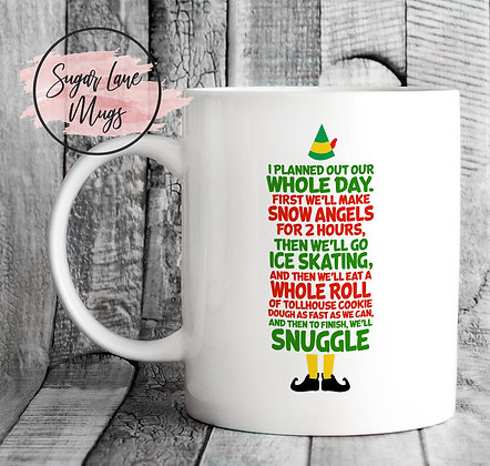 I Planned Our Whole Day Elf Quote Mug
