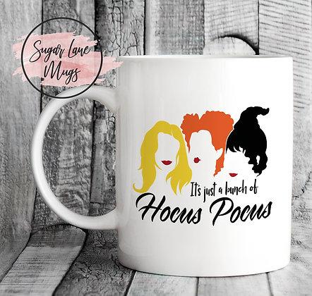 It's Just a Bunch of Hocus Pocus Mug