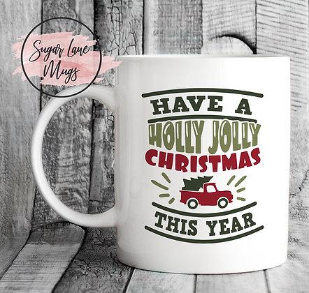 Have a Holly Jolly Christmas This Year Mug