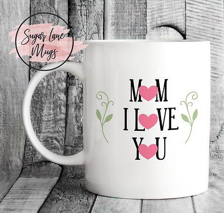 Mum I Love You Mothers Day Mug