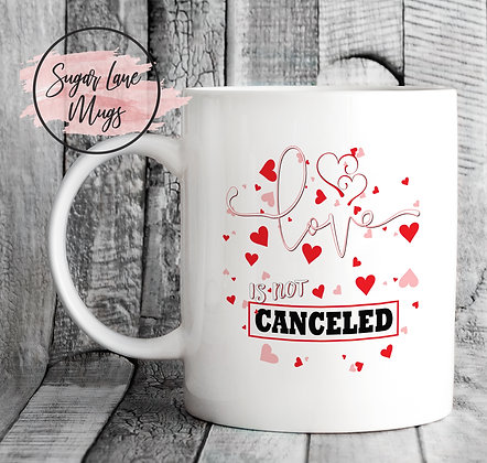 Love Is Not Canceled Valentine's Mug