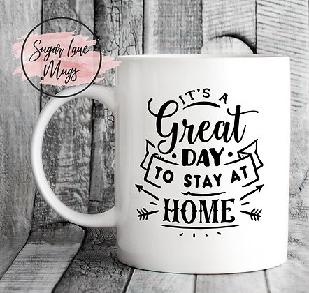 Its a Great Day to Stay at Home NHS Mug