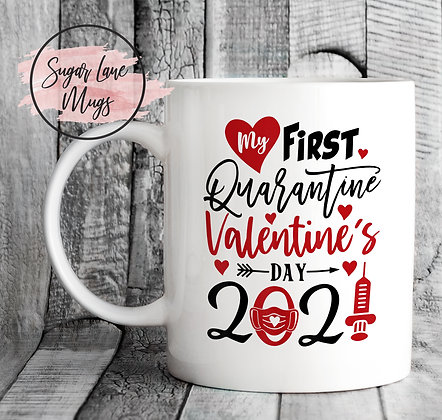My First Quarantine Valentine's Day 2021 Mug