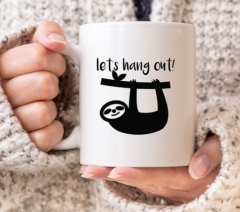 Let's Hang Out Funny Sloth Mug