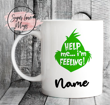 Custom and Personalised Help Me, Im Feeling! Grinch Mug