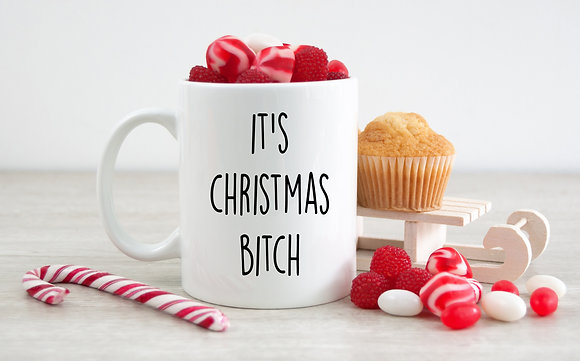 It's Christmas Bitch Mug