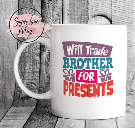 Will Trade Brother For Presents Christmas Mug