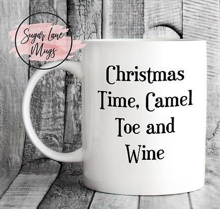 Christmas Time, Camel Toe and Wine :) Mug