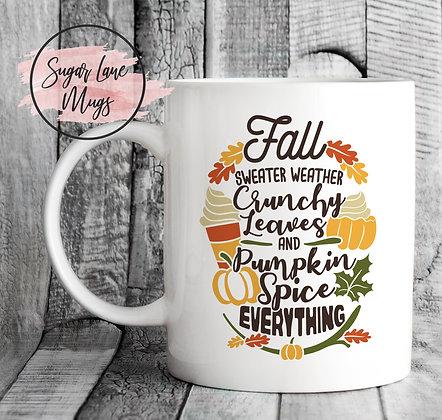 Fall Sweater Weather Crunchy Leaves Pumpkin Spice Mug