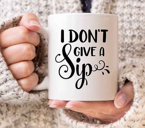 I Don't Give A Sip Mug