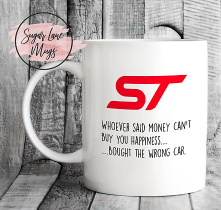 Ford ST Whoever Said Money Cant Buy You Happiness Mug